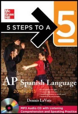 5 Steps to a 5 AP Spanish Language 2012-2013 (Paperback, 4th Revised edition): Dennis LaVoie