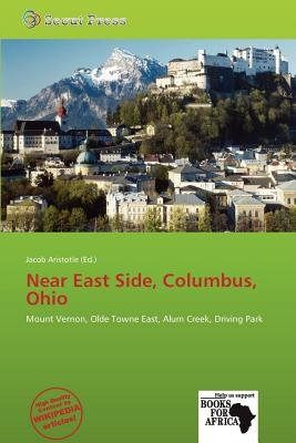 Near East Side, Columbus, Ohio (Paperback): Jacob Aristotle