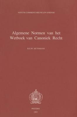 Liber I. Algemene Normen Van Het Wetboek Van Canoniek Recht. De Normis Generalibus (Dutch, Hardcover): R. G. W. Huysmans