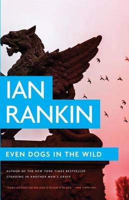 Even Dogs in the Wild (Large print, Hardcover, Large type / large print edition): Ian Rankin