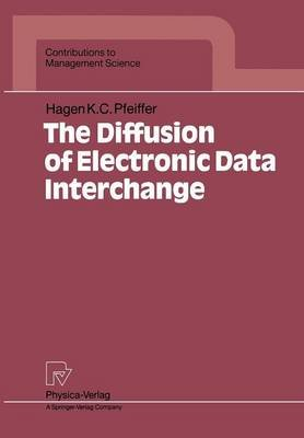 The Diffusion of Electronic Data Interchange (Paperback, Softcover reprint of the original 1st ed. 1992): H.K.C. Pfeiffer