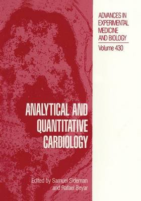 Analytical and Quantitative Cardiology (Paperback, Softcover reprint of the original 1st ed. 1997): S. Sideman, Rafael Beyar