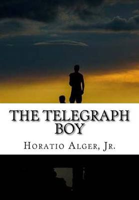 The Telegraph Boy (Paperback): Jr. Horatio Alger