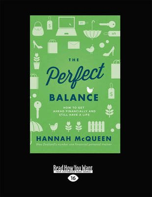 The Perfect Balance - How to Get Ahead Financially and Still Have A Life (Large print, Paperback, [Large Print]): Hannah McQueen