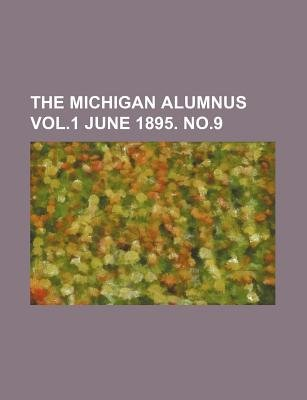 The Michigan Alumnus Vol.1 June 1895. No.9 (Paperback): Books Group