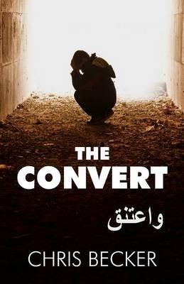 The Convert (Paperback): Chris Becker