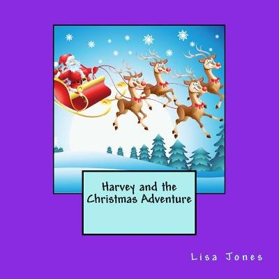 Harvey and the Christmas Adventure (Paperback): Lisa Jones