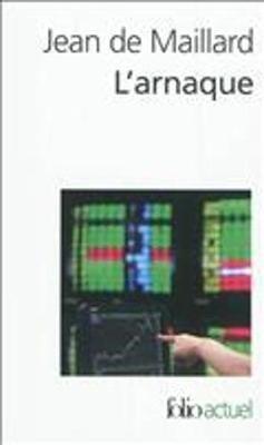 L'Arnaque - LA Finance Au-Dessus DES Lois ET DES Regles (French, Paperback): Jean de Maillard