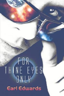 For Thine Eyes Only (Paperback): Earl Edwards