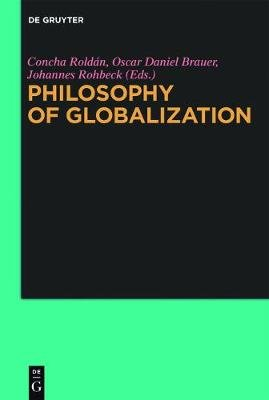 Philosophy of Globalization (Electronic book text, Digital original): Concha Roldan, Oscar Daniel Brauer, Johannes Rohbeck
