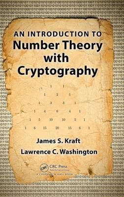 An Introduction to Number Theory with Cryptography (Hardcover): James S. Kraft, Lawrence C. Washington