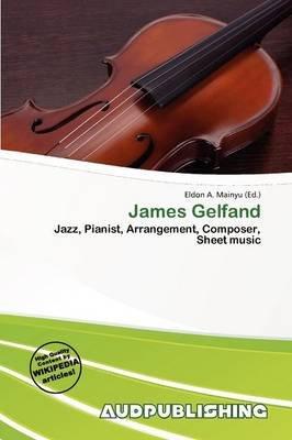 James Gelfand (Paperback): Eldon A. Mainyu