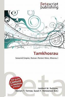 Tamkhosrau (Paperback): Lambert M. Surhone, Mariam T. Tennoe, Susan F. Henssonow