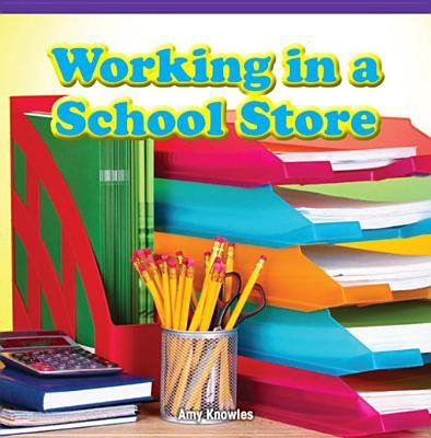 Working in a School Store (Electronic book text): Amy Knowles