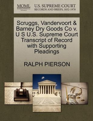 Scruggs, Vandervoort & Barney Dry Goods Co V. U S U.S. Supreme Court Transcript of Record with Supporting Pleadings...