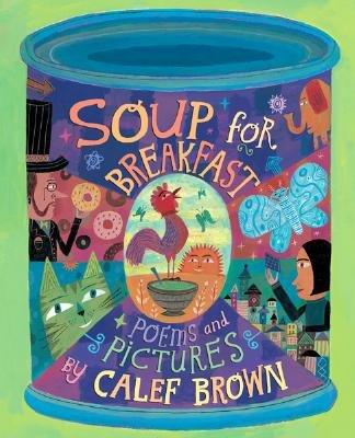 Soup for Breakfast (Hardcover): Calef Brown