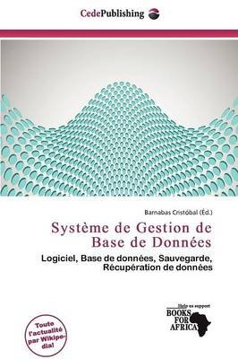 Syst Me de Gestion de Base de Donn Es (French, Paperback): Barnabas Cristobal