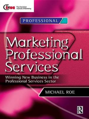 Marketing Professional Services (Electronic book text): Michael Roe