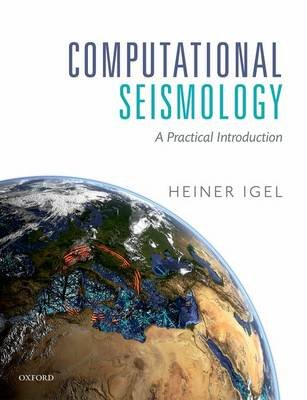 Computational Seismology - A Practical Introduction (Paperback): Heiner Igel
