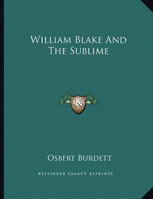 William Blake and the Sublime (Paperback): Osbert Burdett