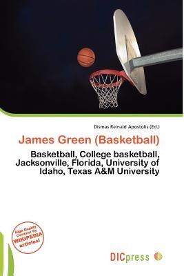 James Green (Basketball) (Paperback): Dismas Reinald Apostolis