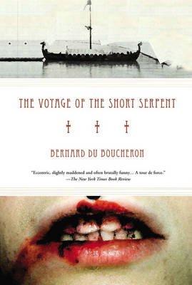 The Voyage of the Short Serpent (Paperback): Bernard Du Boucheron