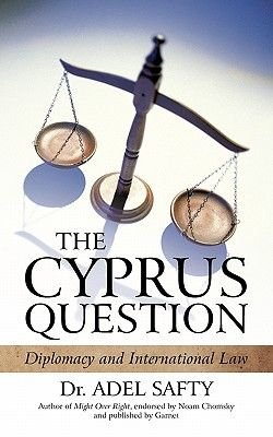The Cyprus Question - Diplomacy and International Law (Paperback): Adel Safty
