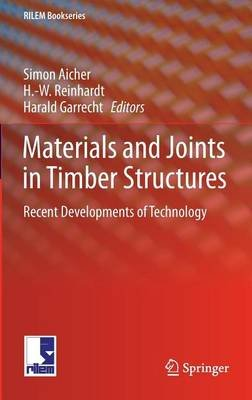 Materials and Joints in Timber Structures: Recent Developments of Technology (Electronic book text):