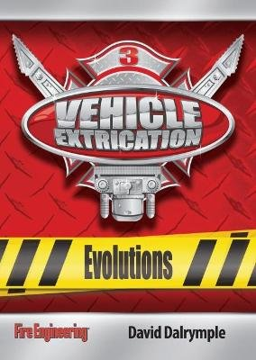 Vehicle Extrication - Evolutions (DVD): David Dalrymple