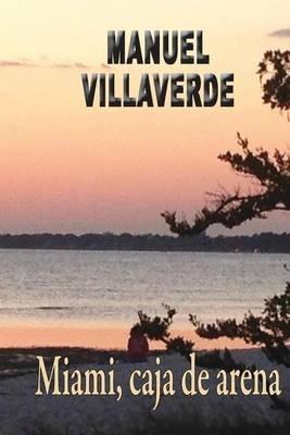 Miami, Caja de Arena (Spanish, Paperback): Manuel Villaverde