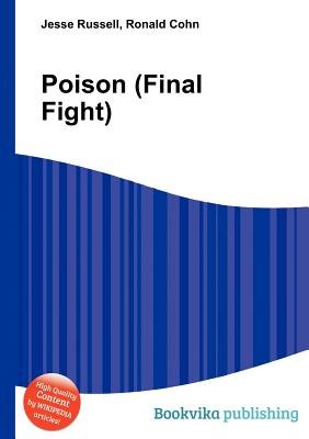 Poison (Final Fight) (Paperback): Jesse Russell, Ronald Cohn
