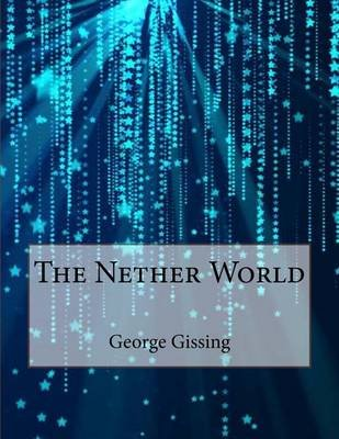 The Nether World (Paperback): George Gissing