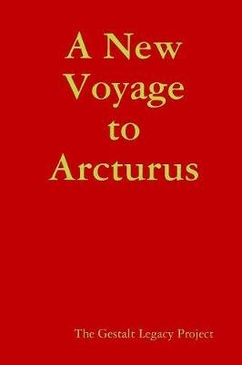 A New Voyage to Arcturus (Paperback): The Gestalt Legacy Project