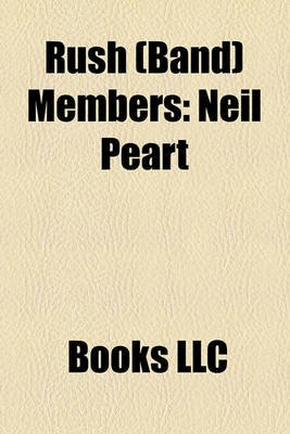 Rush (Band) Members - Neil Peart (Paperback): Books Llc