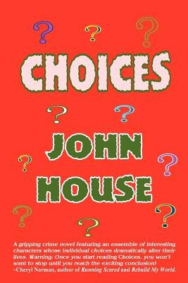 Choices (Paperback): John House