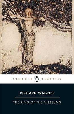 The Ring of the Nibelung (Paperback): Richard Wagner