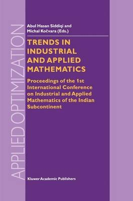 Trends in Industrial and Applied Mathematics - Proceedings of the 1st International Conference on Industrial and Applied...