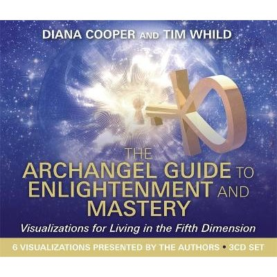 The Archangel Guide to Enlightenment and Mastery - Visualizations for Living in the Fifth Dimension (CD, Unabridged edition):...