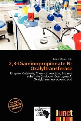2,3-Diaminopropionate N-Oxalyltransferase (Paperback): Emory Christer