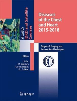 Diseases of the Chest and Heart - Diagnostic Imaging and Interventional Techniques (Paperback): Jurg Hodler, Rahel A....