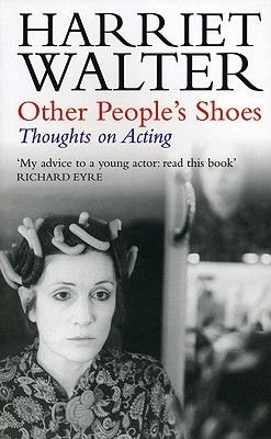 Other People's Shoes - Thoughts on Acting (Paperback, New Ed): Harriet Walter