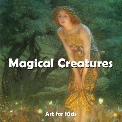 Magic Creatures (Hardcover): Parkstone Press