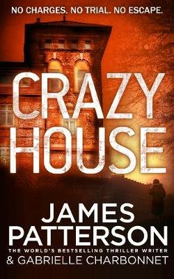 Crazy House (Paperback): James Patterson, Gabrielle Charbonnet