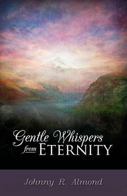 Gentle Whispers from Eternity - Scripture Personalized (Hardcover): Johnny Almond