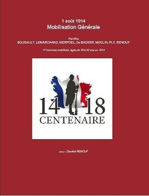 1 Aout 1914 - Mobilisation Generale (French, Paperback): Daniele Renouf