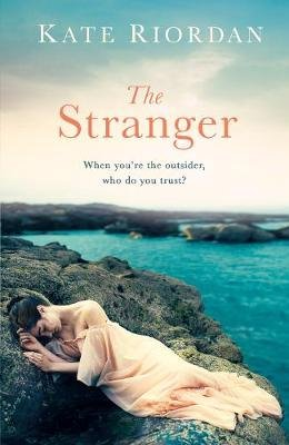 The Stranger - A gripping story of secrets and lies for fans of The Beekeeper's Promise (Paperback): Kate Riordan