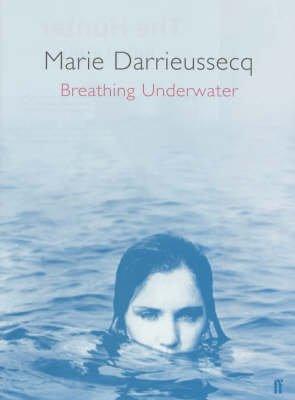 Breathing Underwater (Paperback): Marie Darrieussecq