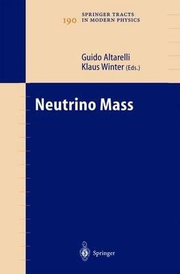 Neutrino Mass (Mixed media product, 2003 ed.): Guido Altarelli, Klaus Winter