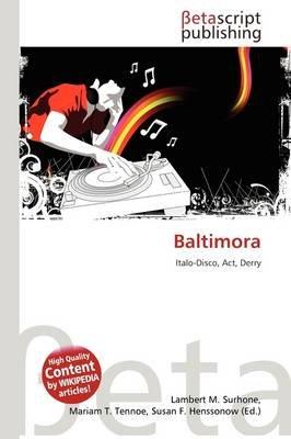 Baltimora (German, Paperback): Lambert M. Surhone, Mariam T. Tennoe, Susan F. Henssonow