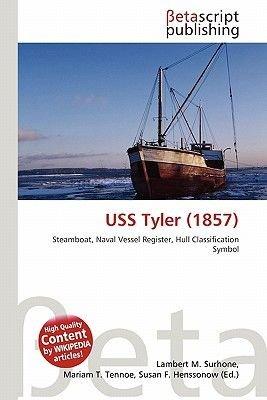USS Tyler (1857) (Paperback): Lambert M. Surhone, Mariam T. Tennoe, Susan F. Henssonow